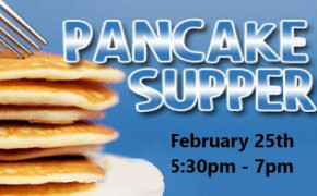 Pancake Supper ! -  Tuesday, February 25th