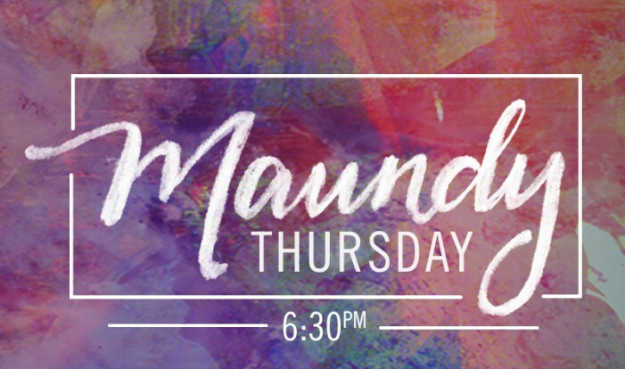 Maundy Thursday Worship & Dinner 6:30pm